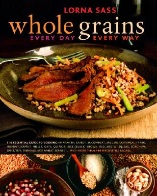 Whole Grains Every Day, Every Way By Sass, Lorna J.