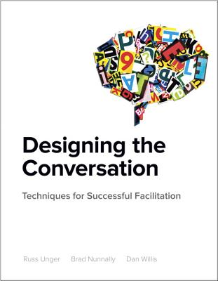 Designing the Conversation By Unger, Russ/ Nunnally, Brad/ Willis, Dan