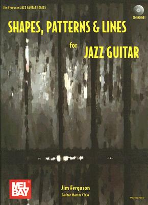 Shapes, Patterns & Lines for Jazz Guitar By Ferguson, Jim