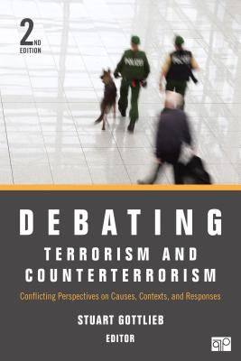 Debating Terrorism and Counterterrorism By Gottlieb, Stuart