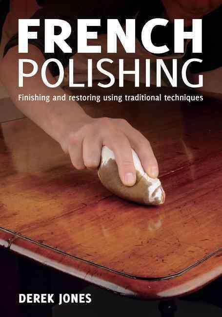 French Polishing By Jones, Derek